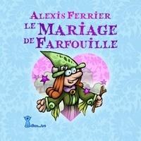 Alexis Ferrier - Le mariage de Farfouille.