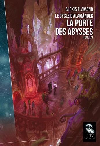 Le cycle d'Alamänder Tome 1/3 La porte des abysses