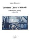 Alexis Galpérine - Le dernier Cantor de Moravie - Otto Albert Tichy (1890-1973).