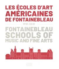 Alexis Galpérine et Catherine Massip - Les écoles d'art américaines de Fontainebleau - 1921-2021.