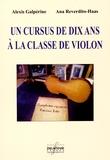 Alexis Galpérine et Ana Reverdito-Haas - Un cursus de dix ans à la classe de violon.