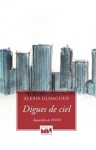 Alexis Gloaguen - Digues de ciel.