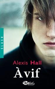 Alexis Hall - A vif.