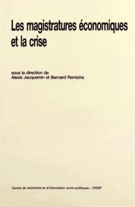 Alexis Jacquemin et Bernard Remiche - Les magistratures économiques et la crise.