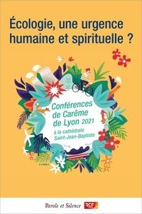Alexis Jenni et Bruno-Marie Duffé - Ecologie, une urgence humaine et spirituelle ?.