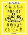 Alexis Jenni - Femmes d'ici, cuisines d'ailleurs - Trésors culinaires familiaux.