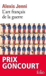 Alexis Jenni - L'art français de la guerre.