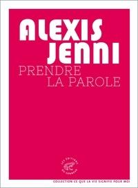 Alexis Jenni - Prendre la parole.