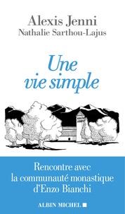Une vie simple- Rencontre avec la communauté monastique d'Enzo Bianchi - Alexis Jenni pdf epub