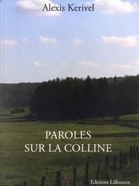 Alexis Kerivel - Paroles sur la colline.