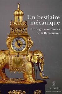 Alexis Kugel - Un bestiaire mécanique.