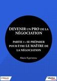 Alexis Kyprianou - Devenir un pro de la négociation - Partie 1 - Se préparer pour être le maître de la négociation.