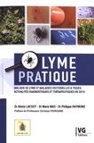 Alexis Lacout et Marie Mas - Lyme pratique - Maladie de Lyme et maladies vectorielles à tiques : actualités diagnostiques et thérapeutiques en 2019.