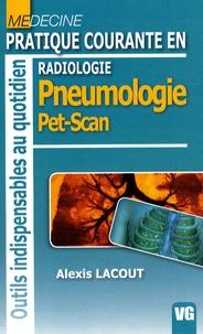 Alexis Lacout - Radiologie - Pratique courante en pneumologie pet scan.
