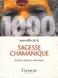 Alexis Lavis - 1000 merveilles de la sagesse chamanique.