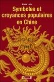 Alexis Lavis - Symboles et croyances populaires en Chine.