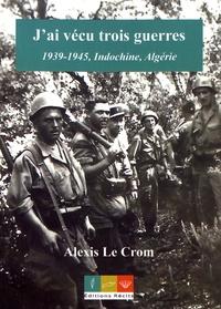 Jai vécu trois guerres - 1939-1945, Indochine, Algérie.pdf