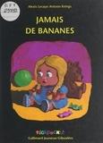 Alexis Lecaye et Antoon Krings - Jamais de bananes.