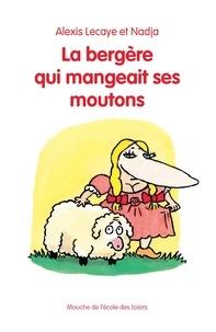 Alexis Lecaye et  Nadja - La bergère qui mangeait ses moutons.