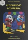 Alexis Lecaye et Antoon Krings - Le tournevis mystérieux.