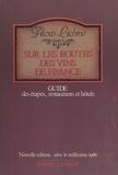 Alexis Lichine et S. Perkins - Sur les routes des vins de France - Guide des étapes, restaurants et hôtels.