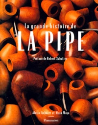 Alexis Liebaert et Alain Maya - La grande histoire de la pipe.