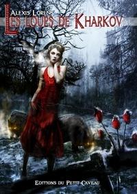 Alexis Lorens - Les Loups de Kharkov.