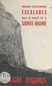 Alexis Lucchesi - Bartagne, Béguines : escalades dans le massif de la Sainte-Baume.