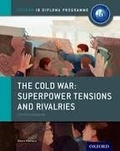 Alexis Mamaux - The Cold War: Superpower Tensions and Rivalries - Course Companion.