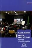 Alexis Manago - Pagani sans détours - Initiation à la philosophie.