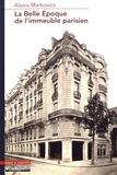 Alexis Markovics - La Belle Epoque de l'immeuble parisien - La production exemplaire, ordinaire et commerciale d'Albert Sélonier (1858-1926).