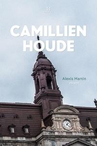 """Alexis Martin - Camillien Houde, """"le p'tit gars de Sainte-Marie""""."""