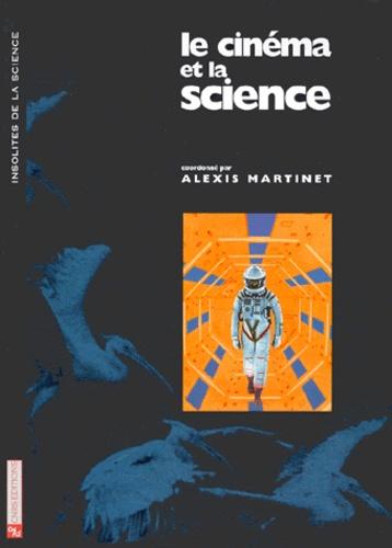 Alexis Martinet et  Collectif - Le cinéma et la science.