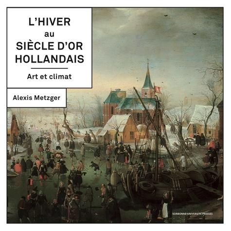 L'hiver au Siècle d'or hollandais. Art et climat