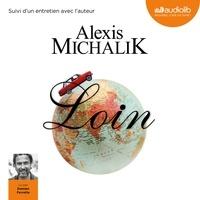 Alexis Michalik - Loin - Suivi d'un entretien avec l'auteur.