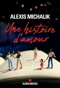 Alexis Michalik - Une histoire d'amour.