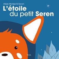 Alexis Morisse et  Savon - L'Etoile du petit Seren.