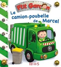 Alexis Nesme et Emilie Beaumont - Le camion poubelle de Marcel.