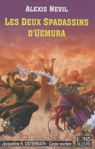 Alexis Nevil - Les Derniers Ascendants Tome 2 : Les deux Spadassins d'Uemura.