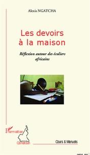 Les devoirs à la maison- Réflexion autour des écoliers africains - Alexis Ngatcha |