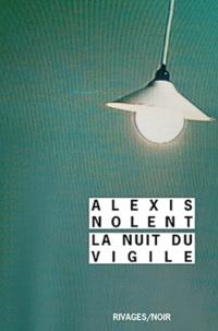 Alexis Nolent - La nuit du vigile.