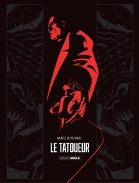 Alexis Nolent et Attila Futaki - Le Tatoueur - Tome 1.