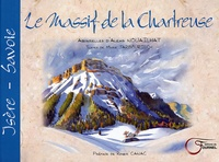 Alexis Nouailhat et Marie Tarbouriech - Le Massif de la Chartreuse.