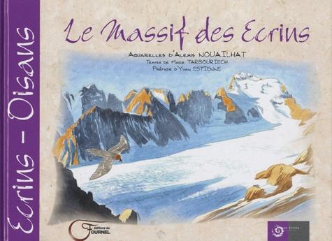 Alexis Nouailhat et Marie Tarbouriech - Le massif des Ecrins.