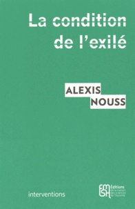Alexis Nouss - La condition de l'exilé - Penser les migrations contemporaines.