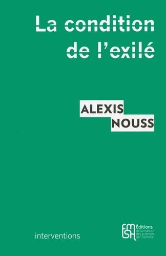Alexis Nouss - La condition de l'exilé - Penser les migrations contemporaines.