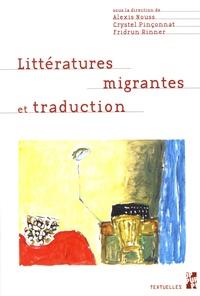 Alexis Nouss et Crystel Pinçonnat - Littératures migrantes et traduction.