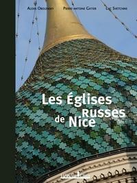 Alexis Obolensky et Luc Svetchine - Les Eglises russes de Nice.