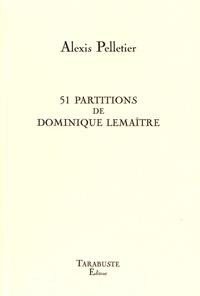 Alexis Pelletier - 51 partitions de Dominique Lemaître.