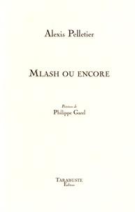 Alexis Pelletier - Mlash ou Encore.